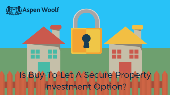 How Secure Is Buy-To-Let Property Investment?