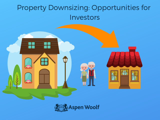 Property Downsizing: Opportunities for Investors